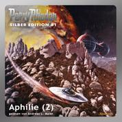 """Perry Rhodan Silber Edition 81: Aphilie (Teil 2) - Perry Rhodan-Zyklus """"Aphilie"""""""