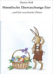Himmlische Überraschungs-Eier - ...und fast verschneite Ostern