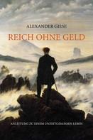 Alexander Giese: Reich ohne Geld ★★★