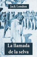 Jack London: La llamada de la selva