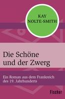 Kay Nolte-Smith: Die Schöne und der Zwerg ★★★★★