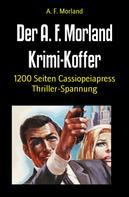 A. F. Morland: Der A. F. Morland Krimi-Koffer