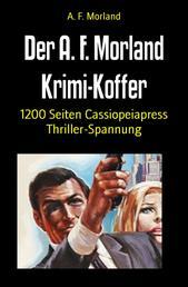 Der A. F. Morland Krimi-Koffer - 1200 Seiten Cassiopeiapress Thriller-Spannung