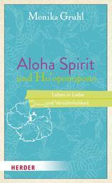 Aloha Spirit und Ho'oponopono - Leben in Liebe und Versöhnlichkeit