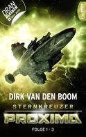 Dirk van den Boom: Sternkreuzer Proxima - Sammelband 1 ★★★★