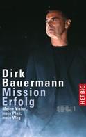 Dirk Bauermann: Mission Erfolg