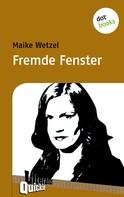 Maike Wetzel: Fremde Fenster - Literatur-Quickie