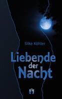 Silke Köhler: Liebende der Nacht ★★★★