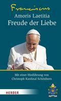 Franziskus (Papst): Amoris Laetitia - Freude der Liebe ★★★