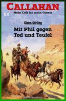 Glenn Stirling: Callahan #10: Mit Phil gegen Tod und Teufel