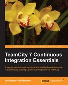 Volodymyr Melymuka: TeamCity 7 Continous Integration Essentials