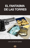 José Luis Sánchez Iglesias: El fantasma de las Torres