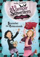 Nadja Fendrich: Die Vampirschwestern black & pink 3 - Sturmfrei zur Geisterstunde ★★★★★
