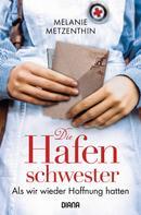 Melanie Metzenthin: Die Hafenschwester (2) ★★★★★