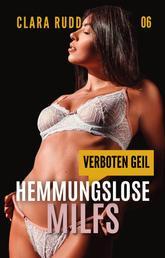 Verboten geil: Hemmungslose MILFs - Erotische Sexgeschichten - Sammelband