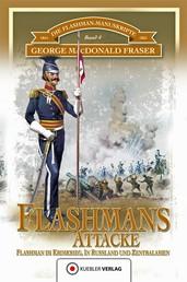 Flashmans Attacke - Die Flashman-Manuskripte 4 - Flashman im Krimkrieg, in Russland und Zentralasien