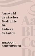Theodor Echtermeyer: Auswahl deutscher Gedichte für höhere Schulen