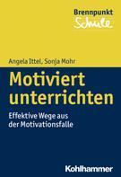 Sonja Mohr: Motiviert unterrichten