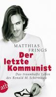Matthias Frings: Der letzte Kommunist ★★★★★
