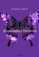 Jasmina Arefi: Remember Forever