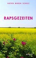 Katrin Maren Schulz: Rapsgezeiten ★★★