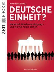Deutsche Einheit? - Mauerfall, Wiedervereinigung - und wo wir heute stehen