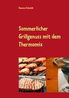 Vanessa Schmidt: Sommerlicher Grillgenuss mit dem Thermomix ★★★★