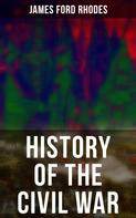 James Ford Rhodes: History of the Civil War