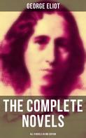 George Eliot: The Complete Novels of George Eliot - All 9 Novels in One Edition