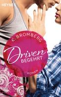 K. Bromberg: Driven. Begehrt ★★★★★