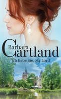 Barbara Cartland: Ich liebe Sie My Lord ★★★★