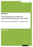Adin Beslic: Die Auswirkungen der Einführung professioneller Jugendzentren im Fussball