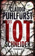Claudia Puhlfürst: Der Totschneider: Ein Fall für Lara Birkenfeld 1 ★★★★