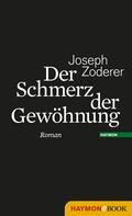 Joseph Zoderer: Der Schmerz der Gewöhnung