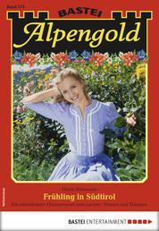 Alpengold 271 - Heimatroman - Frühling in Südtirol