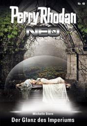Perry Rhodan Neo 48: Der Glanz des Imperiums - Staffel: Das Große Imperium 12 von 12