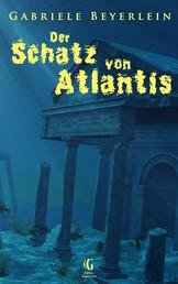 Der Schatz von Atlantis - Ungekürzte Ausgabe