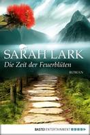 Sarah Lark: Die Zeit der Feuerblüten ★★★★