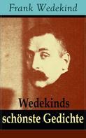 Frank Wedekind: Wedekinds schönste Gedichte