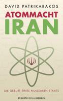David Patrikarakos: Atommacht Iran