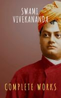 Swami Vivekananda: Complete Works of Swami Vivekananda