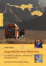 Augenblicke einer Weltreise - 56.000km - 3 Kontinente - 20 Monate im Orangetrotter-Bulli