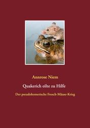 Quakerich eilte zu Hilfe - Der pseudo-homerische Frosch-Mäuse-Krieg