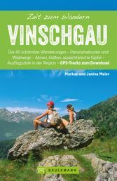 Bruckmann Wanderfürher: Zeit zum Wandern Vinschgau - 40 Wanderungen, Bergtouren und Ausflugsziele rund um Vinschgau