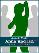 Alexander Wenger: Anna und ich und unser Hausfreund (Teil 4) ★★★