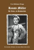 Uwe Klöckner-Draga: Renate Müller - Ihr Leben ein Drahtseilakt ★★★★