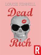 Louise Fennell: Dead Rich