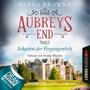 Schatten der Vergangenheit - Aubreys End, Folge 5 (Ungekürzt)