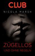 Nicola Marsh: Zügellos und ohne Regeln ★★★★