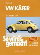 Rüdiger Etzold: VW Käfer 9/60 bis 12/86